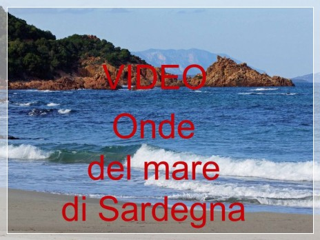 Vai al capitolo VIDEO ONDE DEL MARE DI SARDEGNA  Go to section VIDEO ONDE DEL MARE DI SARDEGNA