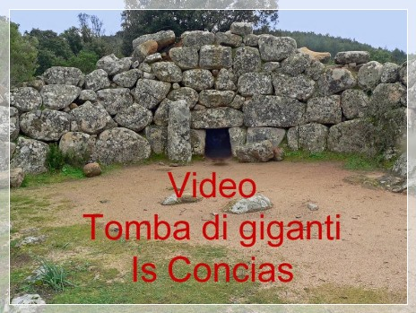 Vai al capitolo VIDEO LA TOMBA DI GIGANTI IS CONCIAS Go to section VIDEO LA TOMBA DI GIGANTI IS CONCIAS